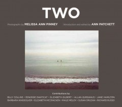 Two /  photographs by Melissa Ann Pinney ; introduction and edited by Ann Patchett. - photographs by Melissa Ann Pinney ; introduction and edited by Ann Patchett.