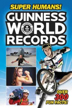Guinness world records : Super humans! / by Donald Lemke. - by Donald Lemke.
