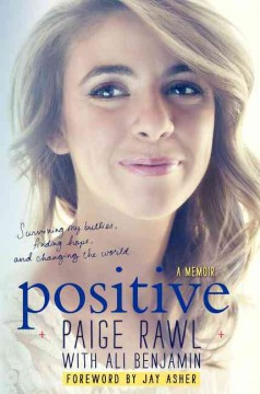Positive : surviving my bullies, finding hope, and living to change the world --a memoir - by Paige Rawl with Ali Benjamin.