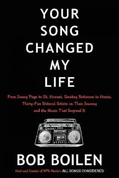 Your Song Changed My Life : From Jimmy Page to St. Vincent, Smokey Robinson to Hozier, Thirty-five Beloved Artists on Their Journey and the Music That Inspired It