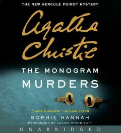 The monogram murders - Sophie Hannah and Agatha Christie.