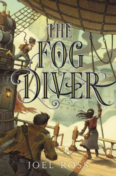 The Fog diver /  Joel Ross. - Joel Ross.