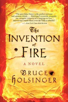 The invention of fire /  Bruce Holsinger. - Bruce Holsinger.