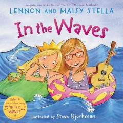 In the waves /  written by Lennon and Maisy Stella ; illustrated by Steve Björkman. - written by Lennon and Maisy Stella ; illustrated by Steve Björkman.