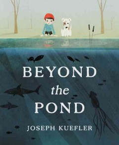 Beyond the pond /  Joseph Kuefler. - Joseph Kuefler.