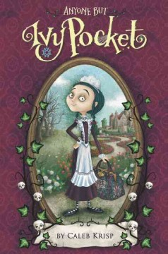 Anyone but Ivy Pocket /  by Caleb Krisp ; illustrations by Barbara Cantini. - by Caleb Krisp ; illustrations by Barbara Cantini.