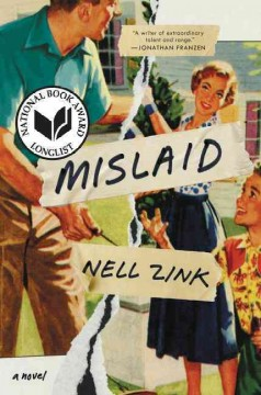 Mislaid : a novel / Nell Zink. - Nell Zink.