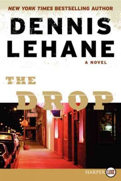 The drop - Dennis Lehane.