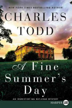 A fine summer's day /  Charles Todd. - Charles Todd.