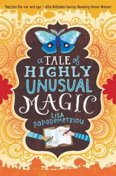 A tale of highly unusual magic /  by Lisa Papademetriou. - by Lisa Papademetriou.