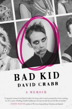 Bad kid : a memoir / David Crabb. - David Crabb.