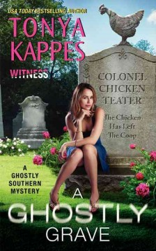 A ghostly grave : a ghostly Southern mystery / Tonya Kappes.