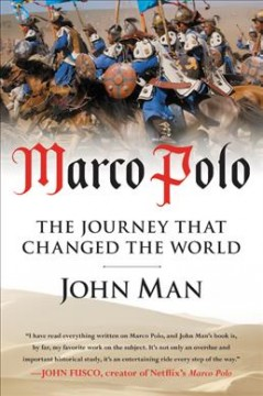Marco Polo : The Journey that Changed the World - John Man.