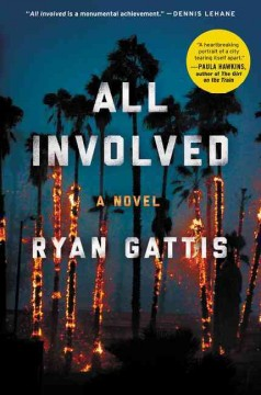 All Involved : A Novel of the 1992 L.a. Riots