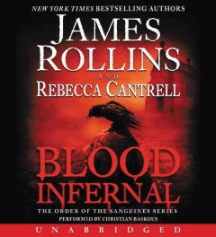 Blood infernal /  James Rollins and Rebecca Cantrell. - James Rollins and Rebecca Cantrell.