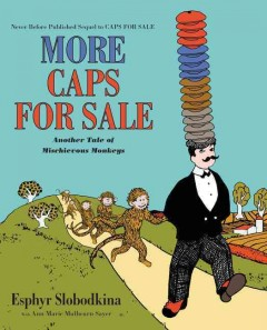 More Caps for Sale : Another Tale of Mischievous Monkeys