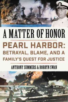 Matter of Honor : Pearl Harbor: Betrayal, Blame, and a Family's Quest for Justice