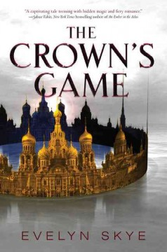 The crown's game /  Evelyn Skye. - Evelyn Skye.