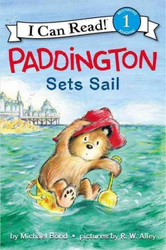 Paddington sets sail /  Michael Bond ; pictures by R.W. Alley. - Michael Bond ; pictures by R.W. Alley.