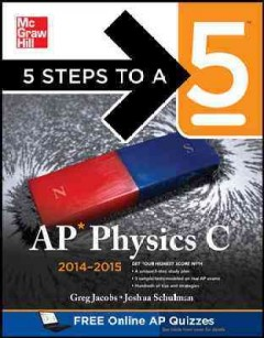 AP physics C, 2014-2015 /  by Greg Jacobs, Joshua Schulman. - by Greg Jacobs, Joshua Schulman.