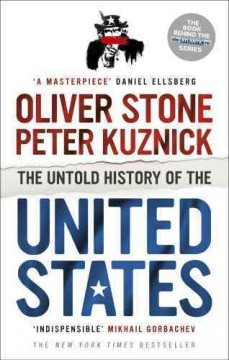 The untold history of the United States / Oliver Stone and Peter Kuznick.