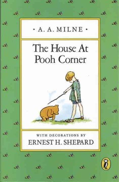 The house at Pooh corner - written by A.A. Milne.