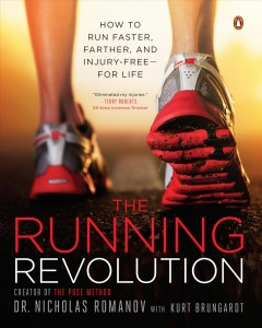 The running revolution : how to run faster, farther, and injury-free for life / Nicholas Romanov with Kurt Brungardt. - Nicholas Romanov with Kurt Brungardt.