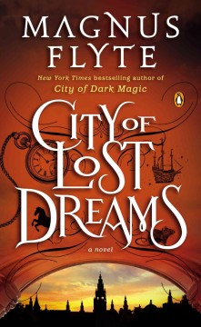 City of lost dreams : a novel / Magnus Flyte.