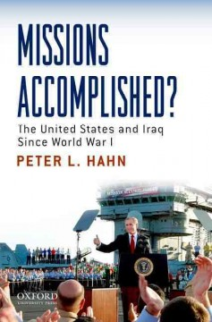 Missions Accomplished? : The United States and Iraq Since World War I