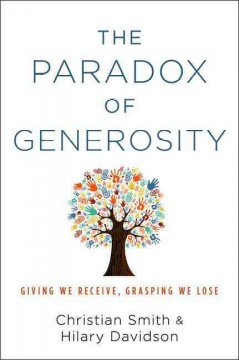 Paradox of Generosity : Giving We Receive, Grasping We Lose