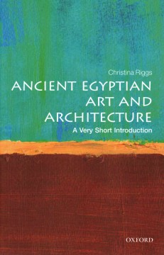 Ancient Egyptian Art and Architecture : A Very Short Introduction