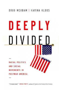 Deeply Divided : Racial Politics and Social Movements in Post-war America