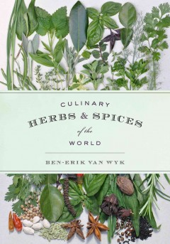 Culinary herbs & spices of the world - Ben-Erik van Wyk.