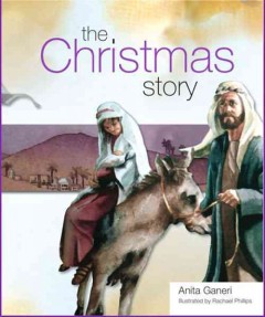 The Christmas story - Anita Ganeri.