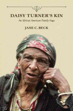Daisy Turner's kin : an African American family sage / Jane C. Beck. - Jane C. Beck.
