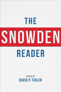 The Snowden Reader /  edited by David P. Fidler; forward by Sumit Ganguly. - edited by David P. Fidler; forward by Sumit Ganguly.