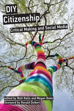 Diy Citizenship : Critical Making and Social Media