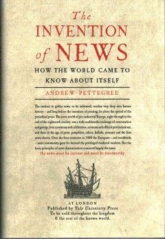 Invention of News : How the World Came to Know About Itself