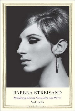 Barbra Streisand : Redefining Beauty, Femininity, and Power