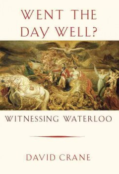 Went the Day Well? : Witnessing Waterloo