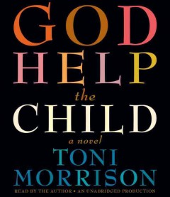 God help the child : a novel / Toni Morrison. - Toni Morrison.