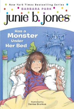 Junie B. Jones has a monster under her bed  /  by Barbara Park ; illustrated by Denise Brunkus. - by Barbara Park ; illustrated by Denise Brunkus.