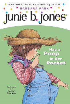 Junie B. Jones has a peep in her pocket  /  by Barbara Park ; illustrated by Denise Brunkus. - by Barbara Park ; illustrated by Denise Brunkus.