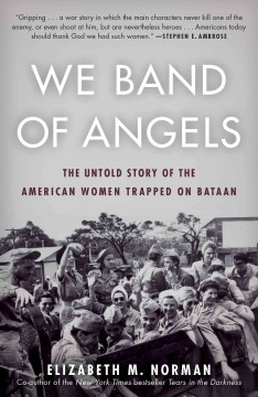 We band of angels : the untold story of American nurses trapped on Bataan by the Japanese / Elizabeth M. Norman. - Elizabeth M. Norman.