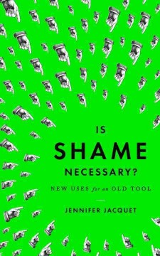 Is Shame Necessary? : New Uses for an Old Tool