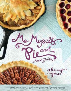 Me, myself, and pie /  Sherry Gore. - Sherry Gore.