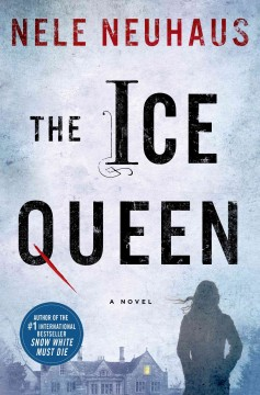 The ice queen : a novel / Nele Neuhaus ; translated by Steven T. Murray. - Nele Neuhaus ; translated by Steven T. Murray.