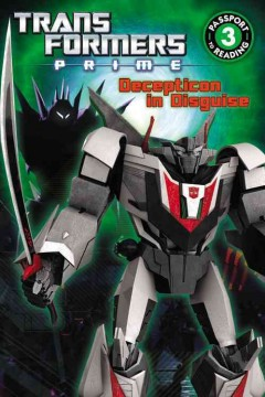 Transformers prime : Decepticon in disguise - adapted by Katharine Turner.