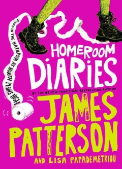 Homeroom diaries - James Patterson & Lisa Papademetriou ; illustrated by Keino.