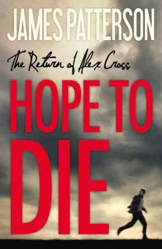 Hope To Die / James Patterson - James Patterson